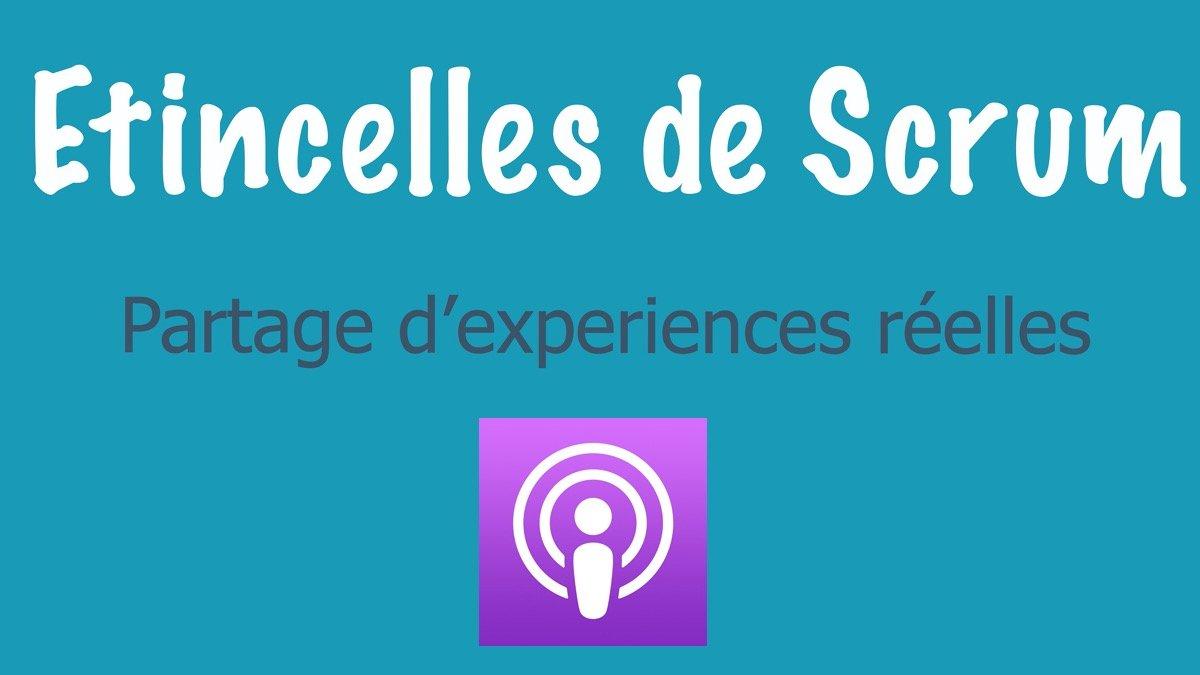 Podcast - Etincelles de Scrum