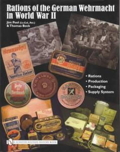 Rations of the German Wehrmacht in WWII by Jim Pool