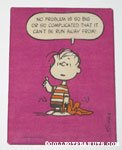 Linus 'No problem is so big or so complicated it can't be run away from!' Plaque