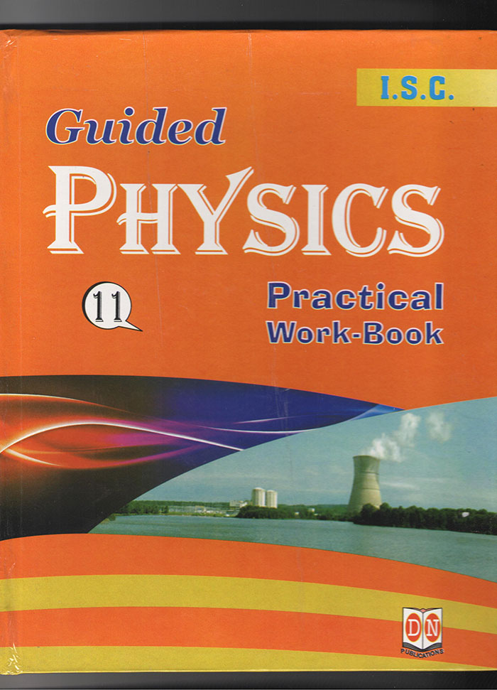 Guided Physics Practical Work Book | ISC | D N Publication | Class XI