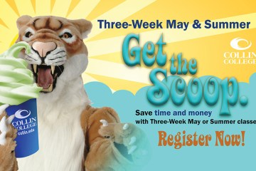 Collin Cougar says Get the Scoop- save time and money- register for Three-Week May or Summer Classes