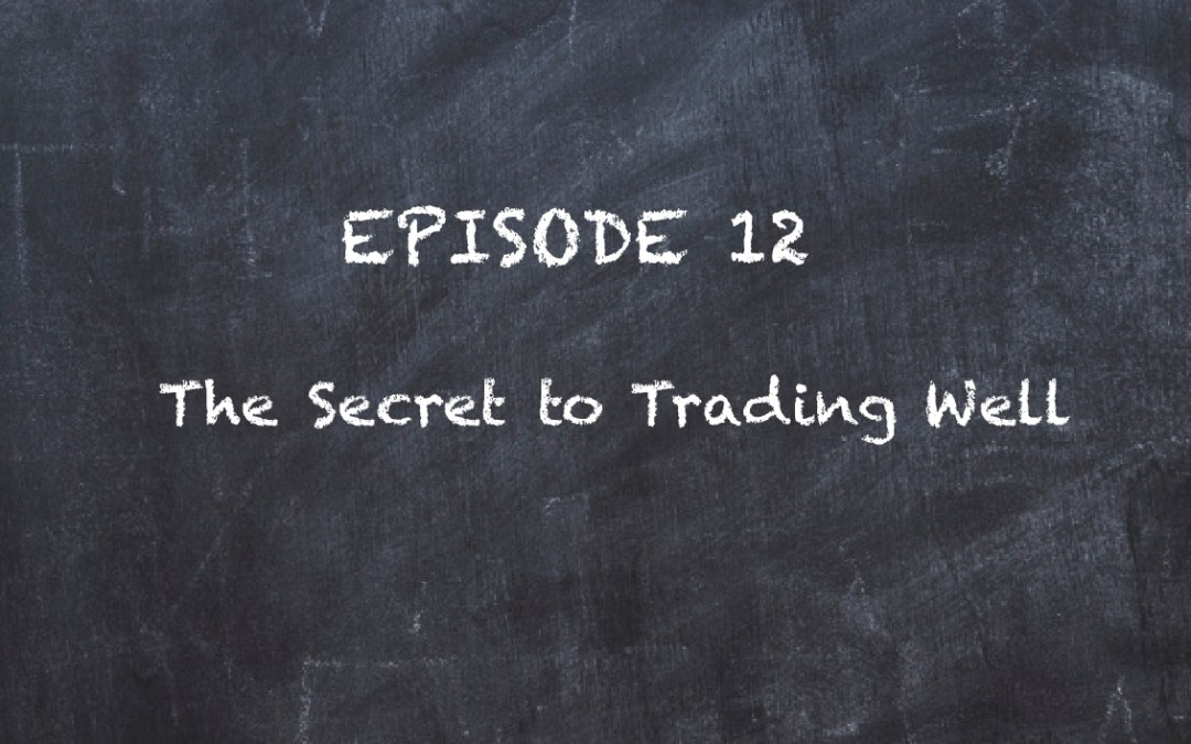 SMT TV Episode 12 – The Secret to Trading Well