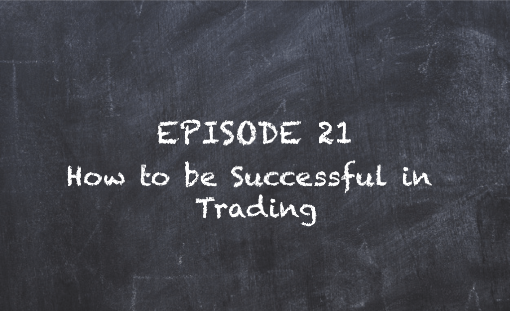 SMT TV Episode 21 – How to be Successful in Trading
