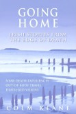Cover of Going Home, Irish Stories from the Edge of Death by Colm Keane