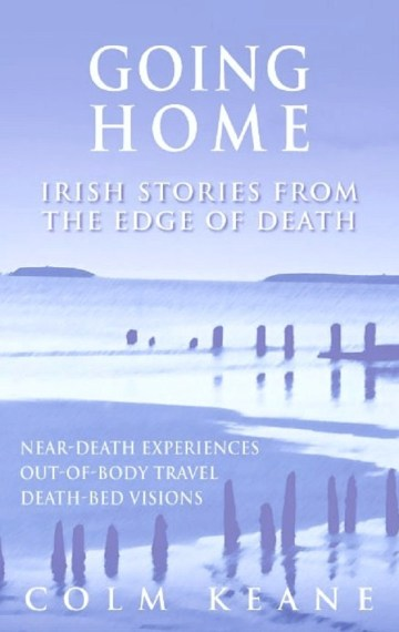 Going Home – Irish Stories from the Edge of Death