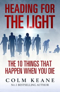 Cover of Heading for the Light - The 10 things that happen when you die by Colm Keane