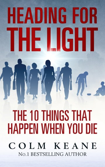 Heading for the Light – The 10 things that happen when you die