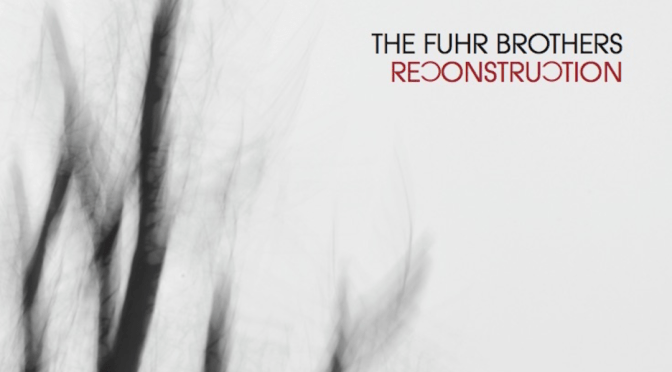Fuhr Brothers: Reconstruction