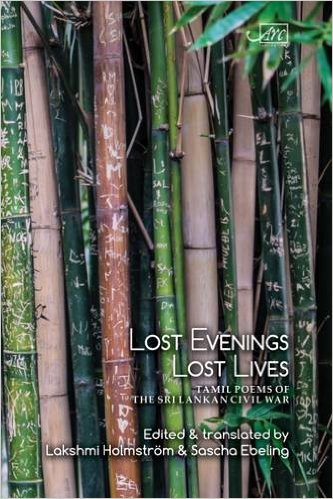 Lost Evenings, Lost Lives: Tamil Poems Of The Sri Lankan Civil War
