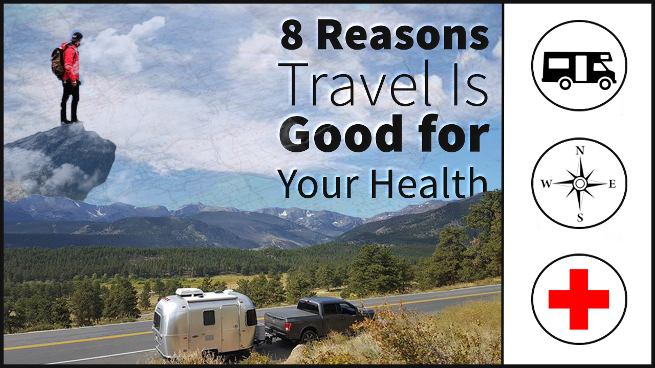 RV Travel Is Good for Your Health