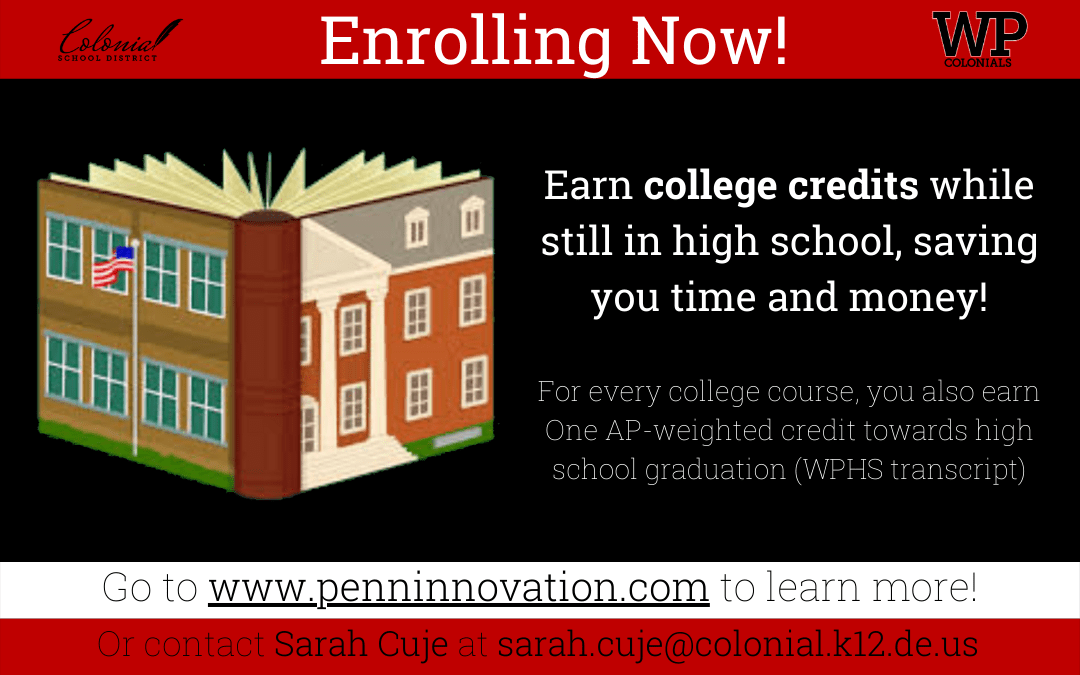Interested in earning COLLEGE credits? Enrolling NOW!