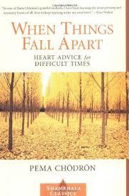 When Things Fall Apart - Pema Chodron