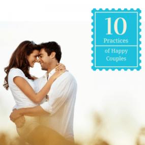 10 Practices of Happy Couples