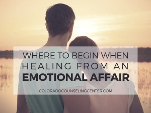 Beginning to Heal from an Emotional Affair