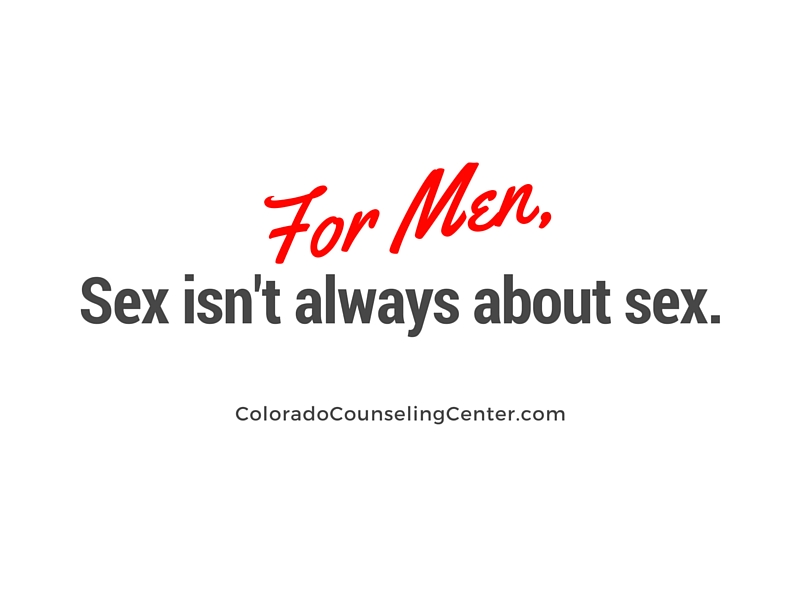 For Men,Sex isn't always about Sex
