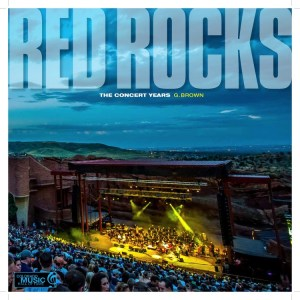 Cover of G. Brown's new book on the concerts at Red Rocks.