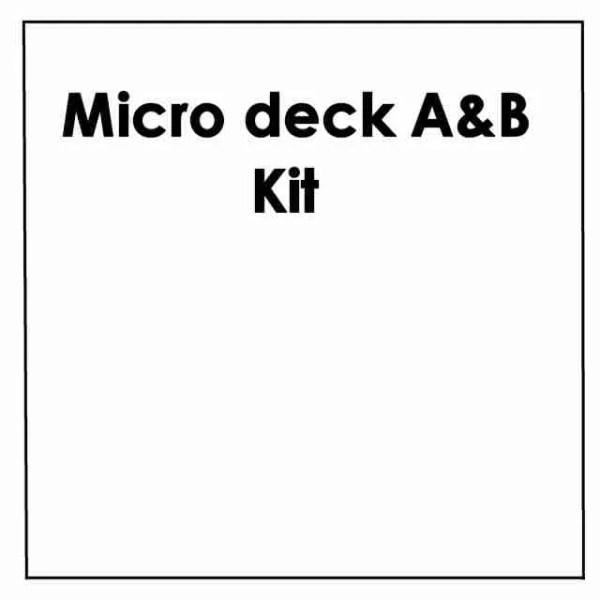 Micro Deck A&B Kit