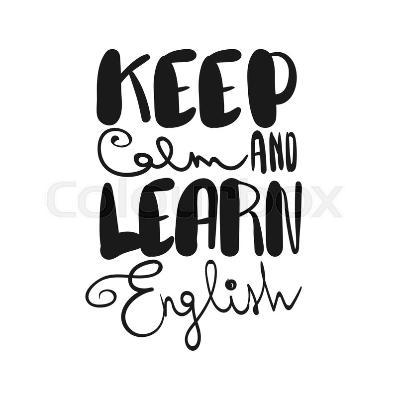 Keep calm and learn English, handwritten lettering comic