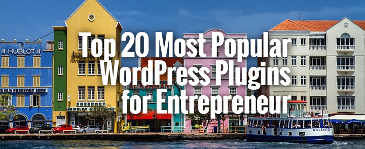 Top 20 Most Popular WordPress Plugins for Entrepreneurs