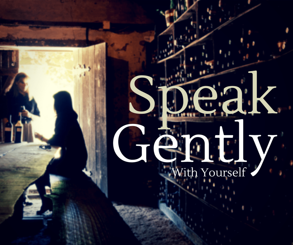 Speak Gently With Yourself