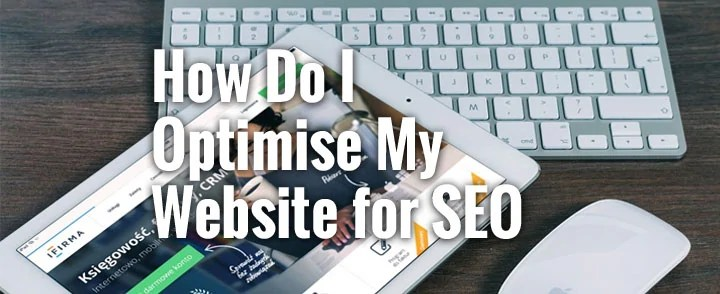 How Do I Optimise My Website for SEO? - DIY best practices to optimise your own site