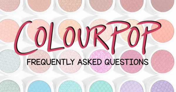 Colourpop Frequently Asked Questions