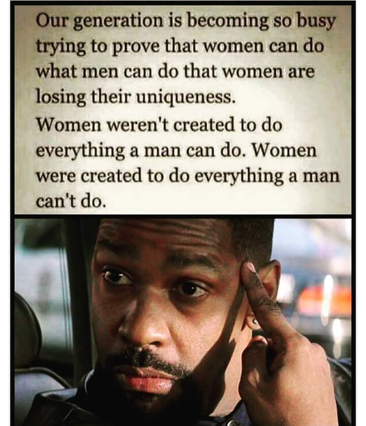 Women were created to do everything a man can't do