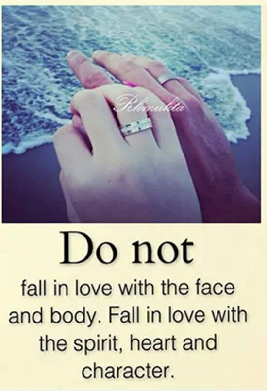 Fall in love instead with the spirit, heart and character