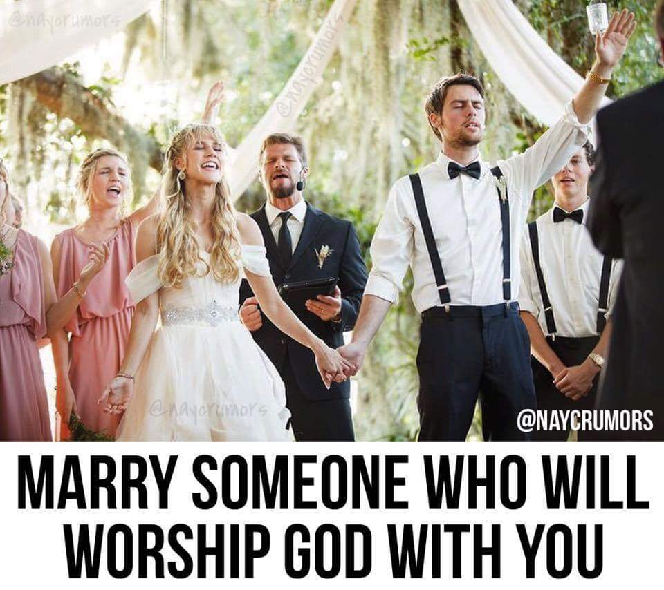 Marry someone who will worship God with you