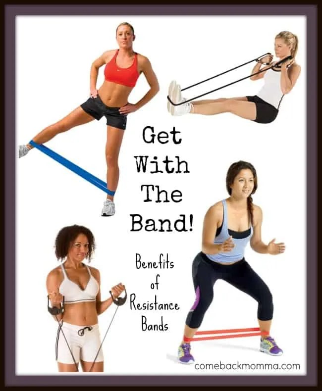 Benefits of Resistance Band Training | Comeback Momma