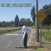 Milt Abel - Unplugged Comedy