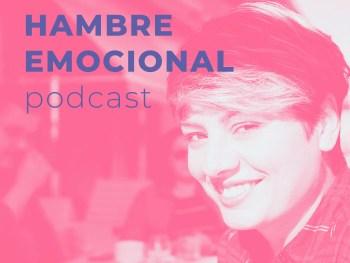 Hambre Emocional podcast