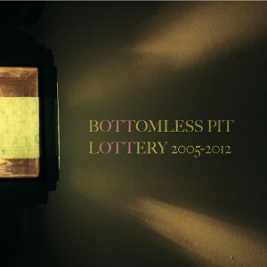 Lottery 2005-2012 - Bottomless Pit