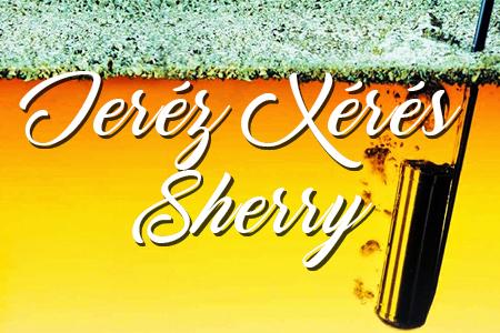 D.O Jeréz · Xérés · Sherry