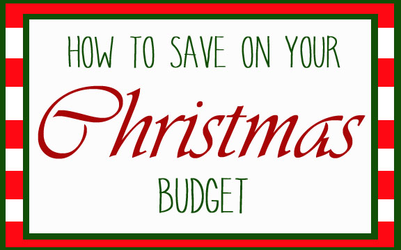 How to Save on your Christmas Budget!