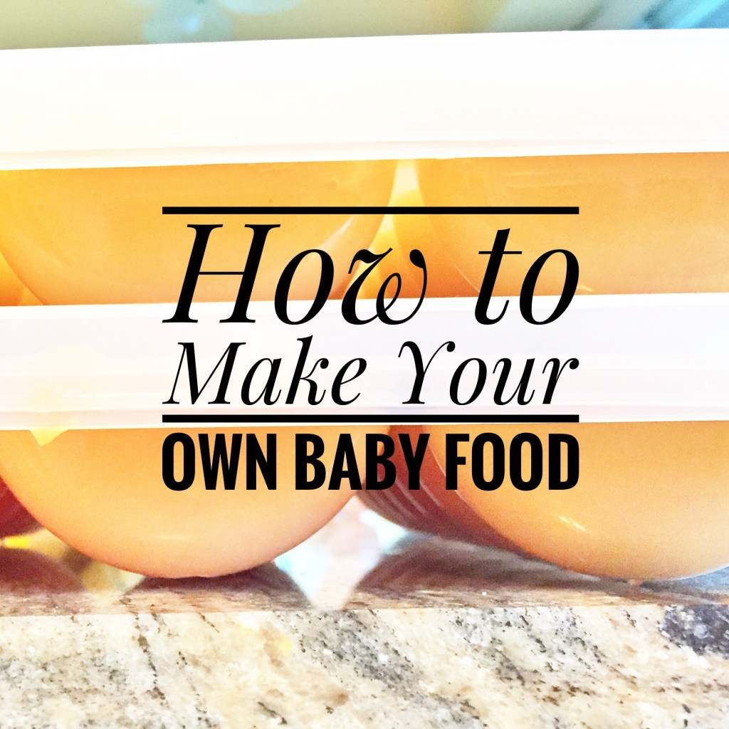 How to make your own baby food!