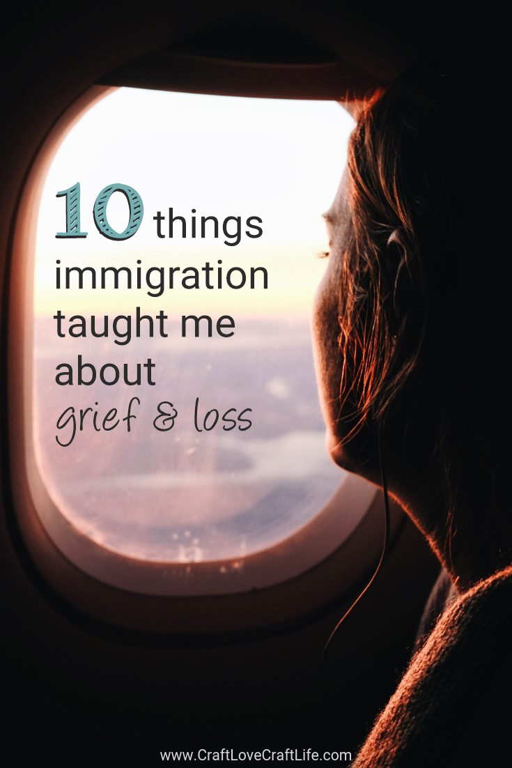 10 things immigration taught me about grief and loss
