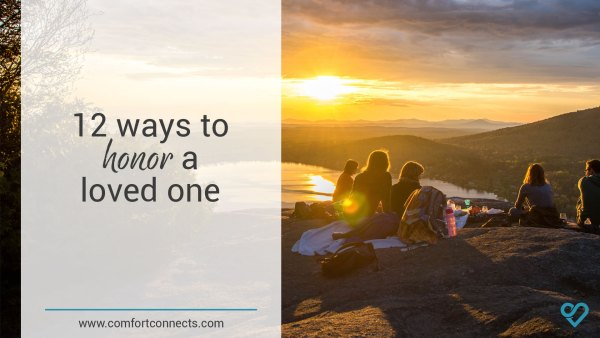 Read more about the article 12 ways to honor a loved one's life