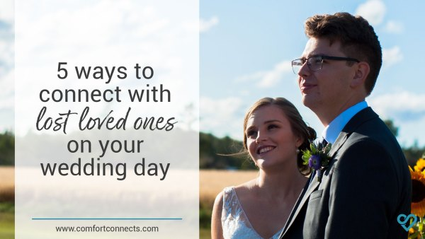 Read more about the article 5 ways to connect with your lost loved ones on your wedding day