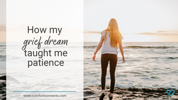 Read more about the article How my grief dream taught me patience