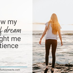 How my grief dream taught me patience