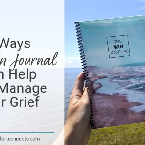 4 Ways The Win Journal Can Help You Manage Your Grief
