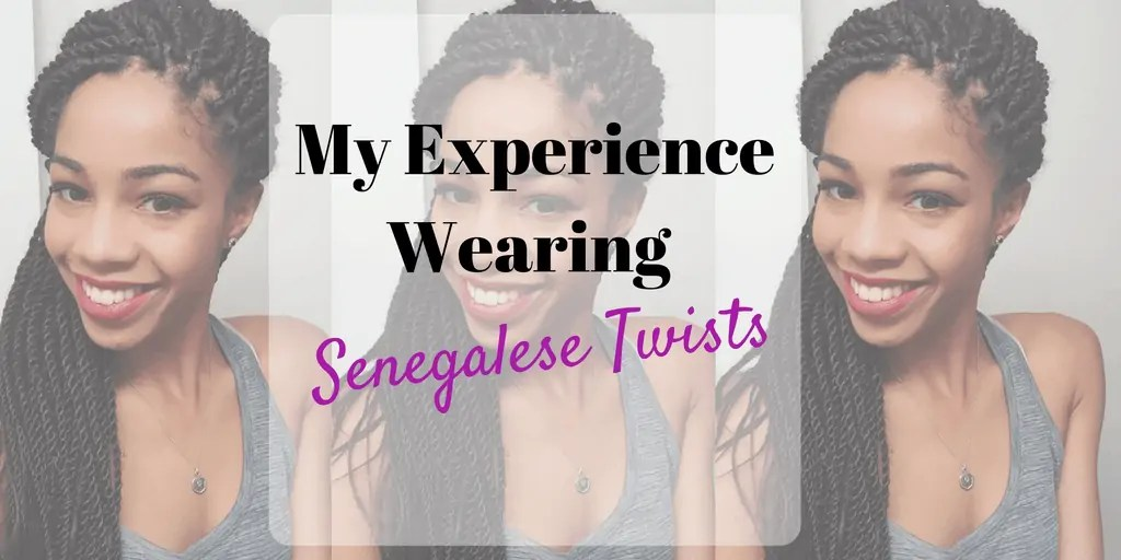 My Experience Wearing Senegalese Twists