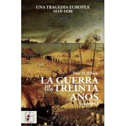 LA GUERRA DE LOS TREINTA AÑOS. UNA TRAGEDIA EUROPEA 1618-1630
