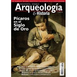 Arqueología e Historia nº20 Pícaros en el Siglo de Oro
