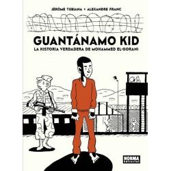 GUANTÁNAMO KID. LA HISTORIA VERDADERA DE MOHAMMED EL-GORANI