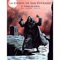 LA ESPADA DE SAN EUFRASIO 02. TIERRA DE LOBOS