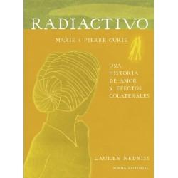 RADIACTIVO. UNA HISTORIA DE AMOR Y EFECTOS COLATERALES