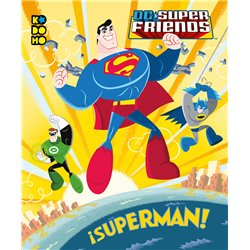 DC SUPER FRIENDS: ¡SUPERMAN!