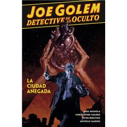 JOE GOLEM DETECTIVE DE LO OCULTO 3. LA CIUDAD ANEGADA